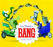 Bang book, Leo Timmers, book for preschoolers, book about cars