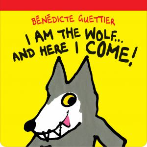I am the wolf and here I come book, Benedicte Guettier, book for toddlers, boardbook for babies