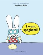 I want spaghetti book, Stephanie Blake, Picture book for preschoolers, Simon the Rabbit book