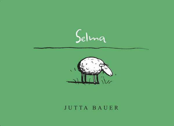 Selma book, Jutta Bauer, picture book for all ages