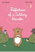 Reflections of a solitary hamster book, Astrid Desbordes, Pauline Martin, Novel for kids, book about friendship