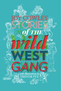 Stories of the wild west gang book, Joy Cowley, Trevor Pye, collection of stories for kids,