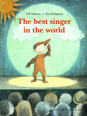 The Best Singer in the World book, Ulf Nilsson, Eva Eriksson, picture book for kids, book about being brave