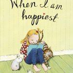 When I am Happiest book, Rose Lagercrantz, Eva Eriksson, Chapter books for kids