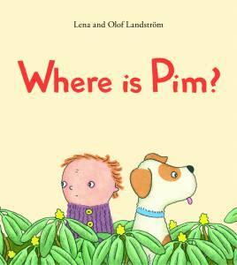 Where is Pim? book, Lena Landstrom, Olaf Landstrom, picture book for preschoolers