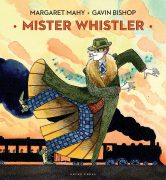 Mister Whistler book, Margaret Mahy, Gavin Bishop, picture book for kids
