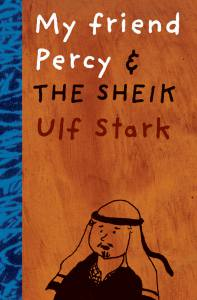 My friend Percy and the Sheik book, Ulf Stark, novel for kids