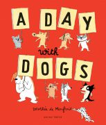 a day with dogs book, Dorothee de Monfreid, picture book about dogs, dog book for kids