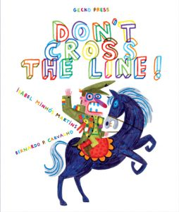Don't cross the line! book, picture book for kids, Isabel Martins, Bernardo Carvalho