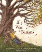 If i was a banana book, Alexandra Tylee, Kieran Rynhart, picture books for kids