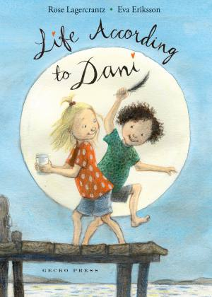 Life according to Dani book, Rose Lagercrantz, Eva Eriksson, Chapter books for kids