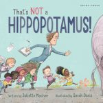 that's not a hippopotamus book, Juliette MacIver, childrens picture book, book about a hippopotamus