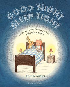 Good Night Sleep Tight Kristina Andres Gecko Press