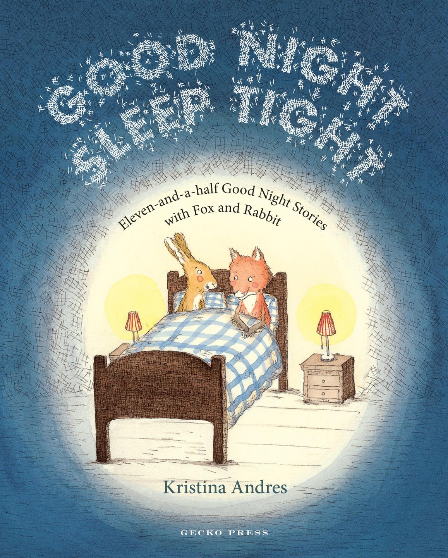 Good Night Sleep Tight Childrens Books Gecko Press