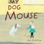 My Dog Mouse Eva Lindstrom Gecko Press