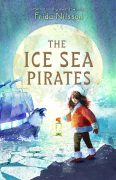 The Ice Sea Pirates by award-winning Frida Nilsson