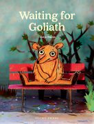 Waiting for Goliath Antje Damm Gecko Press. A children's book for ages 3 and up.