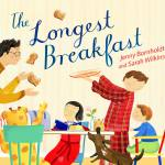 The Longest Breakfast Jenny Bornholdt Sarah Wilkins
