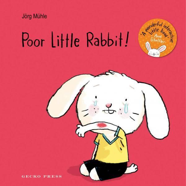 Poor Little Rabbit Jörg Mϋhle Gecko Press