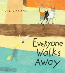 Everyone Walks Away Eva Lindstrom Gecko Press