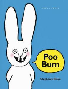Poo Bum. A childrens book by Stephanie Blake. About Simon the ckeeky rabbit.