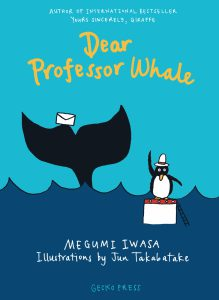 Dear Professor Whale, Junior Ficton Gecko Press