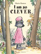 I Am So Clever, by Mario Ramos.A Children's Book by Gecko Press