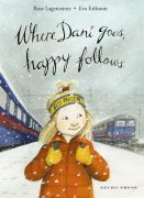 Where Dani Goes, happy Follows. my happy Life Series by Gecko Press