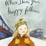 Where Dani Goes, happy Follows. my happy Life Series by Gecko Press