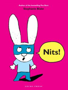 Nits by Stephanie Blake. Author of the bestselling Poo Bum, simon the cheeky rabbit. Published by Gecko Press