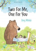 two for me one for you by Jörg Mϋhle. A storybook for kids published by Gecko Press